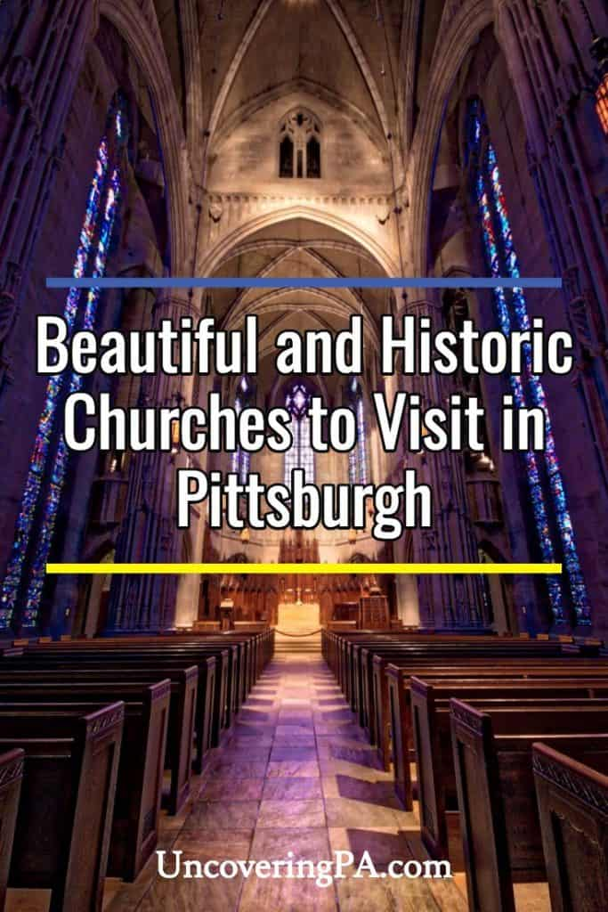 7 beautiful and historic churches to visit in Pittsburgh, Pennsylvania
