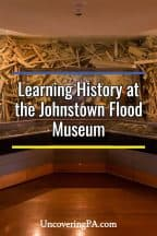 Learning about historical disasters at the Johnstown Flood Museum in Pennsylvania
