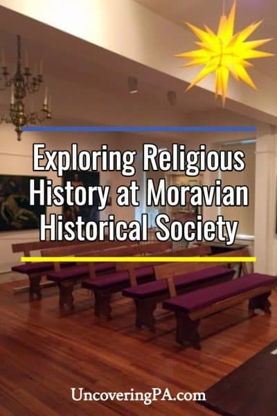 Exploring the religious history of Pennsylvania's Lehigh Valley at the Moravian Historical Society Museum