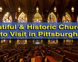 7 Beautiful and Historic Churches to Visit in Pittsburgh