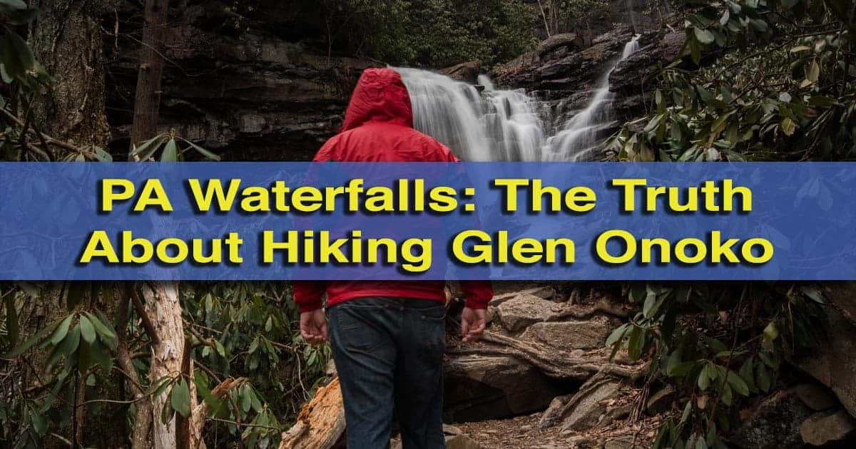 669368ab7 Pennsylvania Waterfalls  The Truth About Hiking Glen Onoko in Jim ...