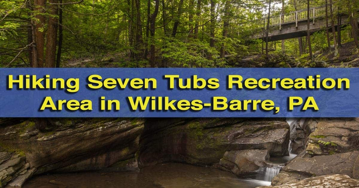 Hiking Seven Tubs Recreation Area in Wilkes-Barre, Pennsylvania