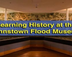 Learning About Historical Disasters at the Johnstown Flood Museum