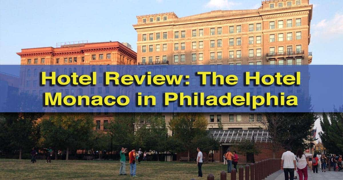 Review of the Hotel Monaco in Philadelphia, Pennsylvania