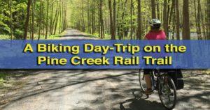 Biking the Pine Creek Rail Trail in Northern Pennsylvania
