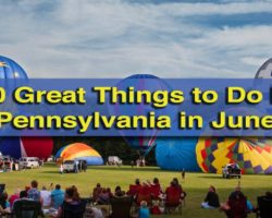 10 Great Things to Do in Pennsylvania in June