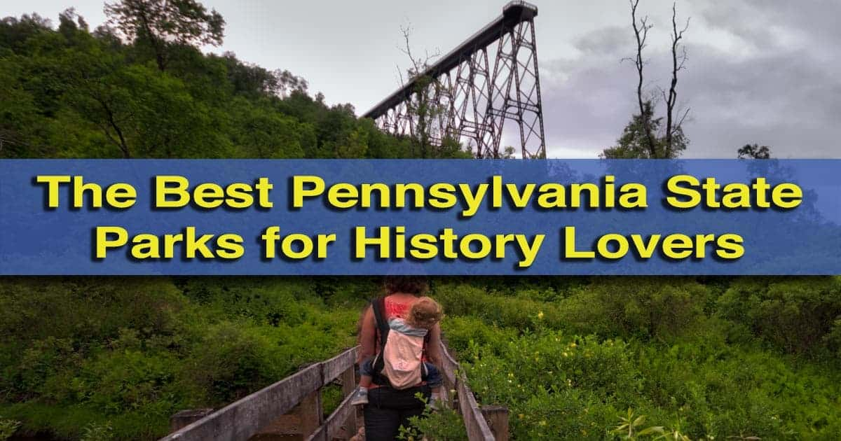 The best Pennsylvania state parks for history lovers