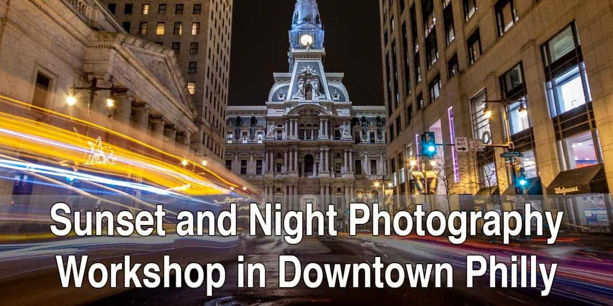 Night photography workshop in Philadelphia