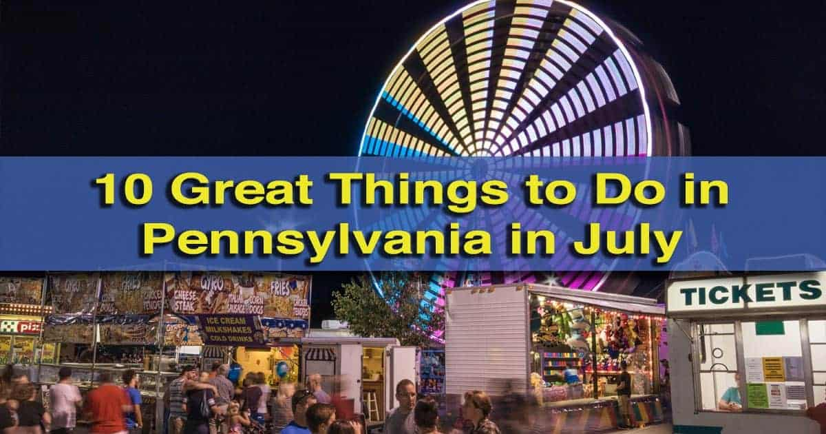 Uncoveringpa 10 Great Things To Do In Pennsylvania In July Uncoveringpa
