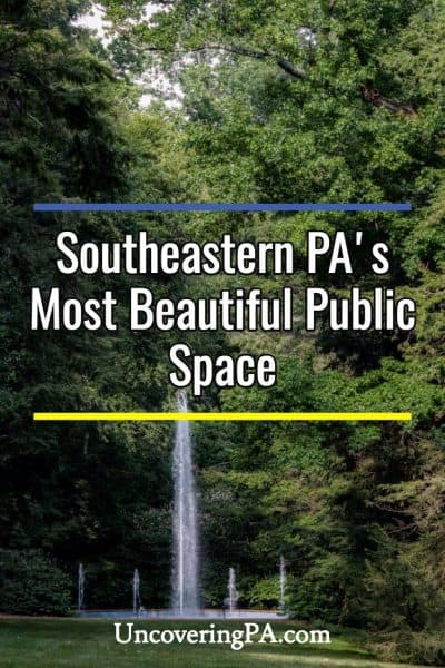 Visiting Longwood Gardens: Southeastern Pennsylvania's most beautiful public space