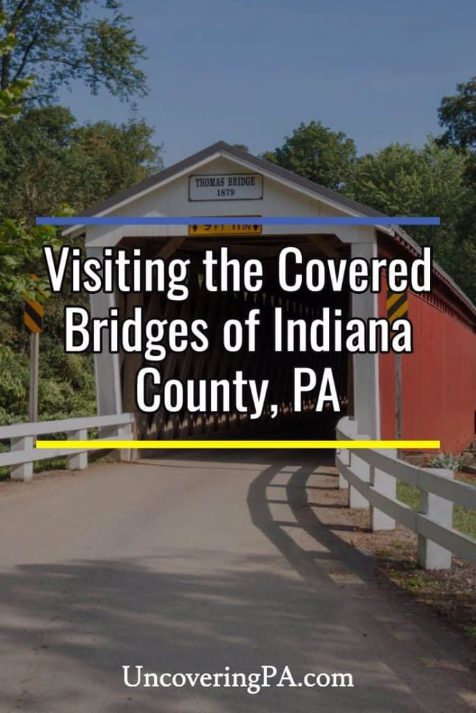 Visiting the covered bridges of Indiana County, Pennsylvania