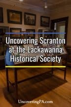 Discovering Scranton Pennsylvania's history at the Lackawanna Historical Society Museum