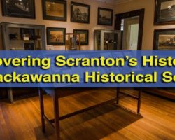 Discovering Scranton's History at the Lackawanna Historical Society Museum
