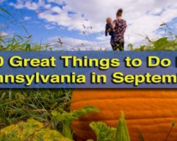 10 Great Things to Do in Pennsylvania in September