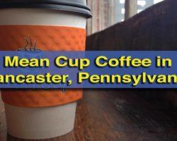Mean Cup Coffee Shop Brings an Energetic Atmosphere to Lancaster, PA