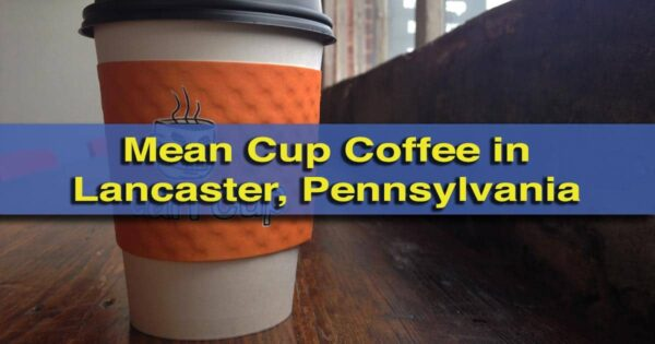 Review of Mean Cup Coffee in Lancaster, Pennsylvania