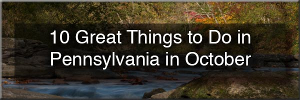 The best things to do in Pennsylvania in October