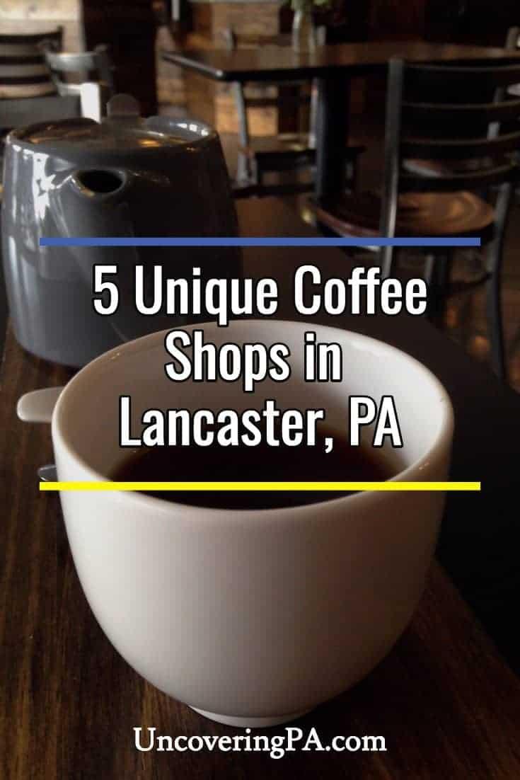 5 Unique Coffee Shops in Lancaster, Pennsylvania