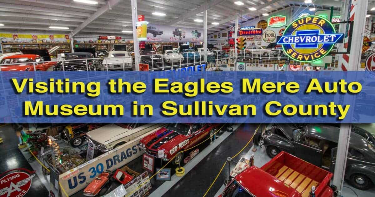 Visiting the Eagles Mere Auto Museum in the Endless Mountains of Pennsylvania