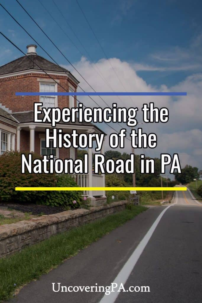 Experiencing the History of the National Road Heritage Corridor in Pennsylvania