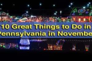 10 Great Things to Do in Pennsylvania in November