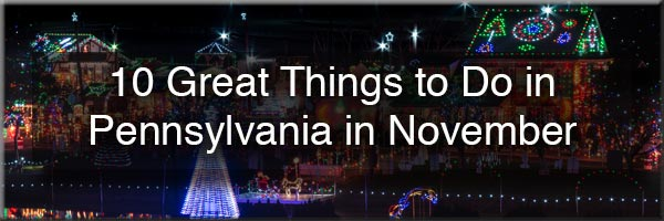 Things to do in Pennsylvania in November