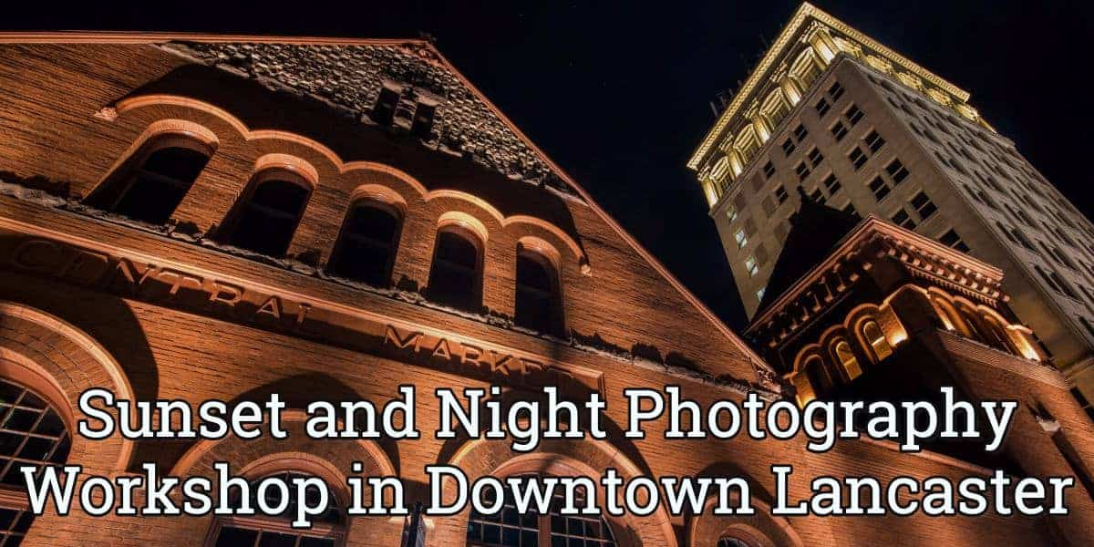 Photography Workshop in Lancaster, Pennsylvania