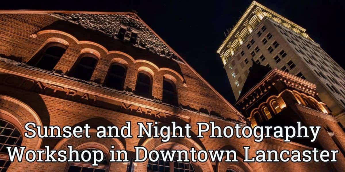 Photo Workshop in Lancaster, PA