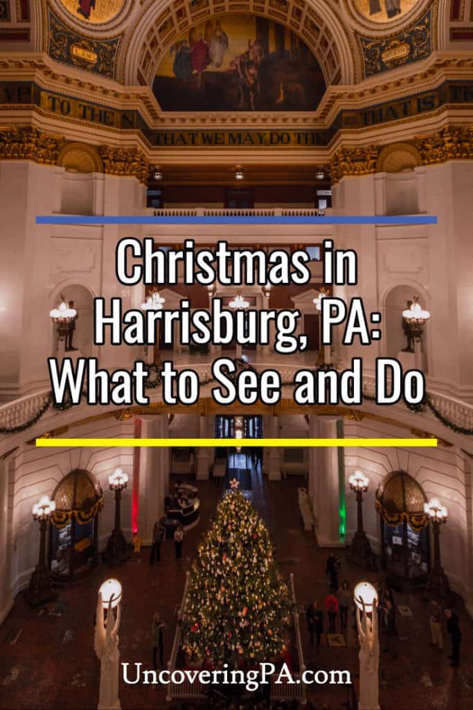 Christmas in Harrisburg, Pennsylvania: What to See and Do