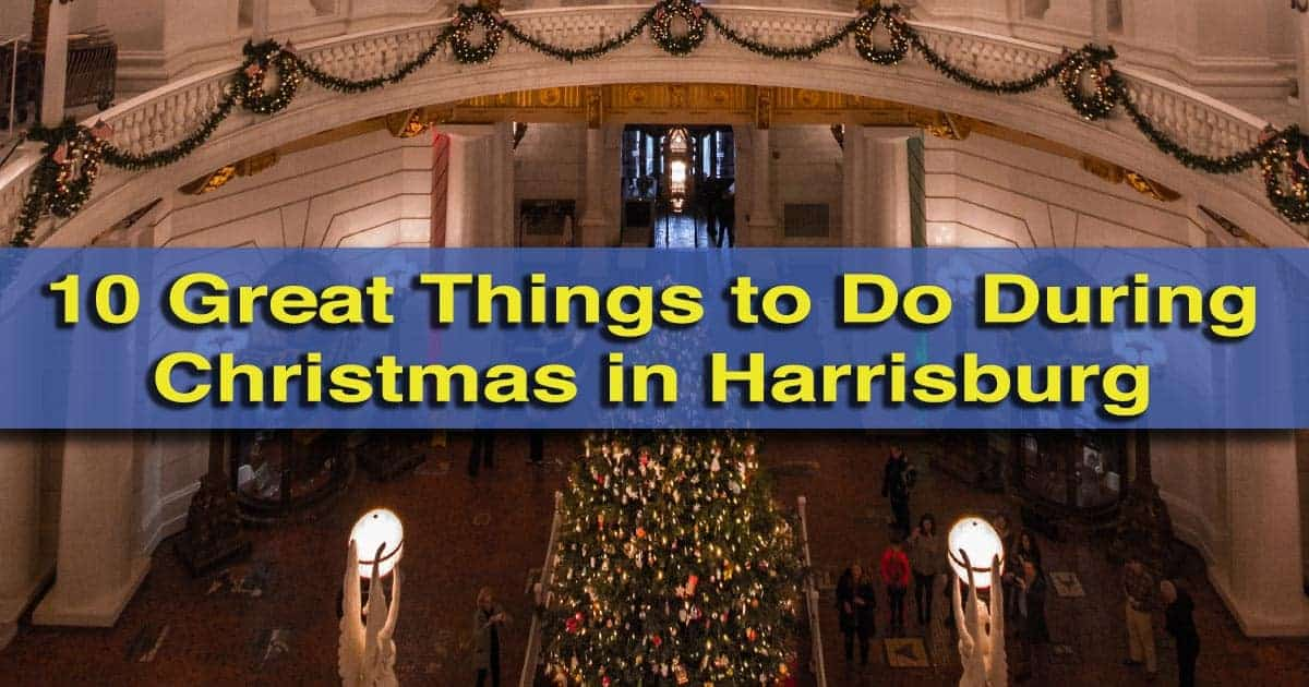 Christmas Things To Do Near Me.10 Great Things To Do At Christmas In Harrisburg Hershey