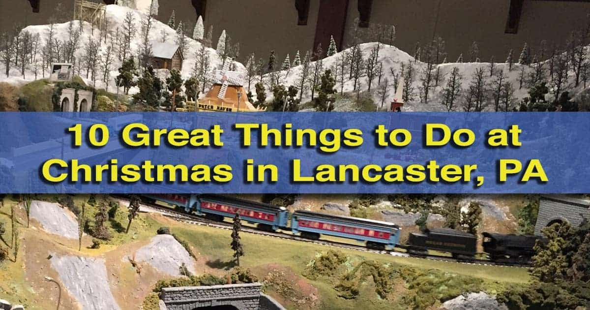 9 Festive Things to Do During Christmas in Lancaster, PA