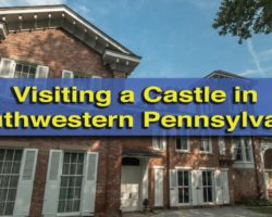 Visiting a Castle in Southwestern Pennsylvania: Nemacolin Castle in Brownsville