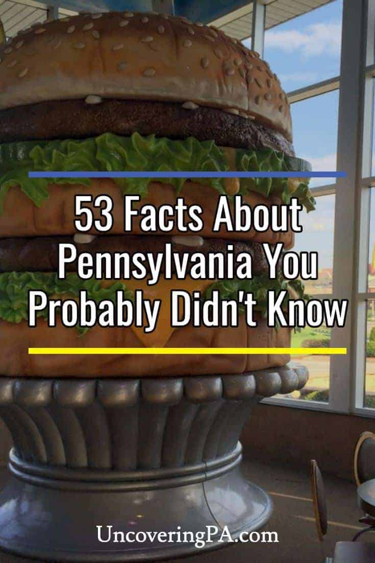53 incredible facts about Pennsylvania that you probably didn't know