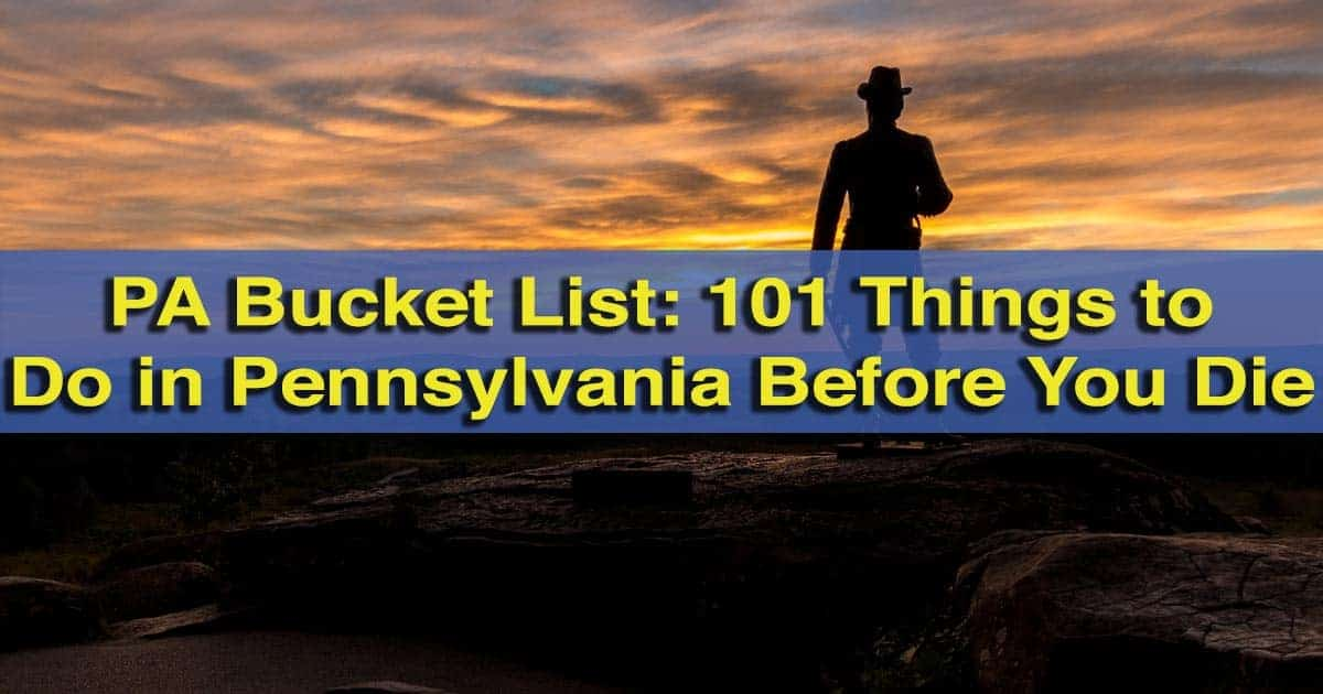 Things to do in Pennsylvania before you die