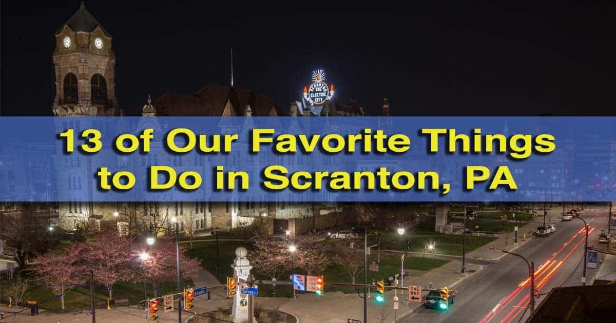 13 Of Our Favorite Things To Do In Scranton Pa Uncoveringpa