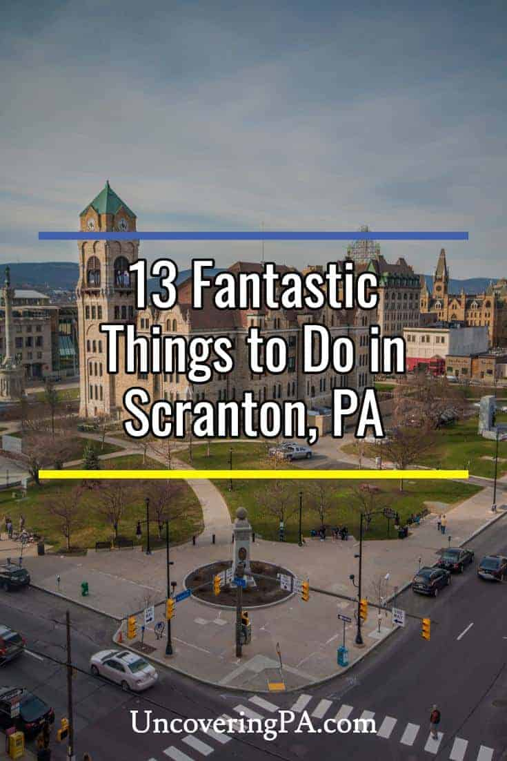 Our favorite things to do in Scranton, Pennsylvania