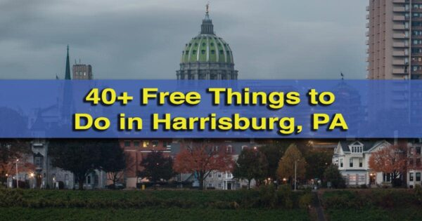 Free Things to do in Harrisburg, PA