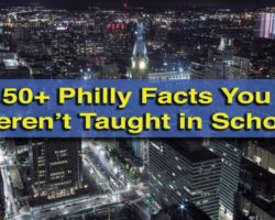 51 Philadelphia Facts that You Weren't Taught in School