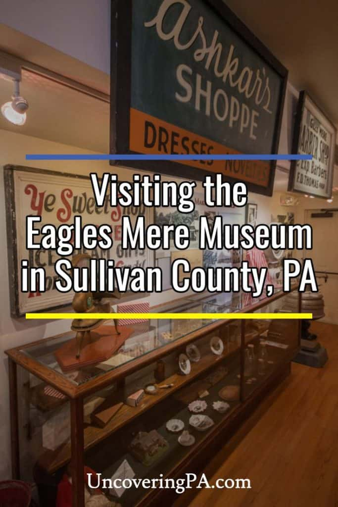 Visiting the Eagles Mere Museum in Sullivan County, Pennsylvania