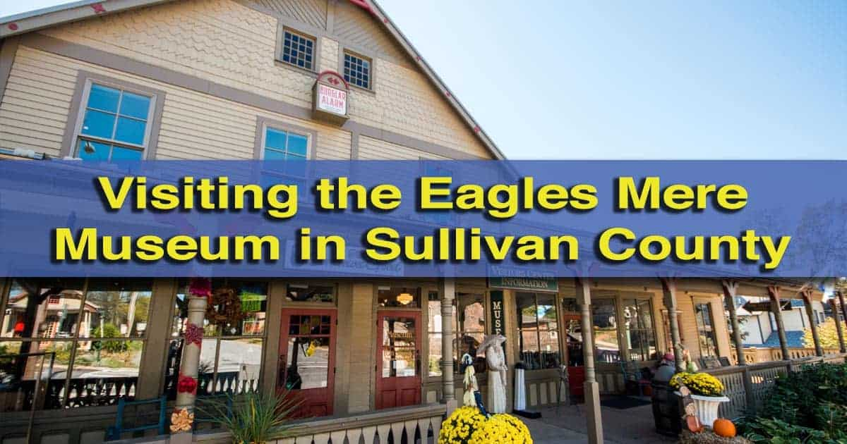 Eagles Mere Museum in Sullivan County, Pennsylvania