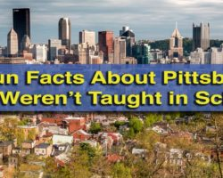 41 Fun Facts About Pittsburgh You Weren't Taught in School