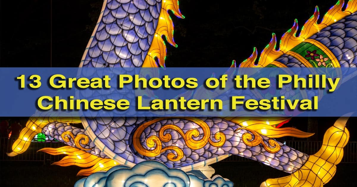Photos of the Chinese Lantern Festival in Philadelphia, PA