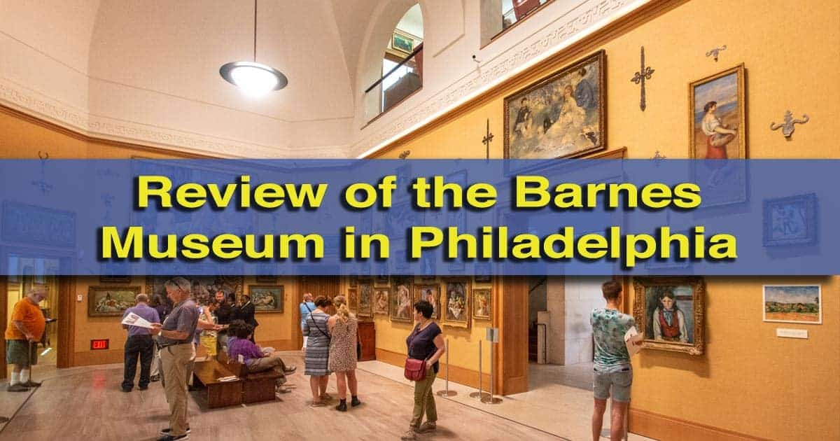 Review of the Barnes Museum in Philadelphia, Pennsylvania