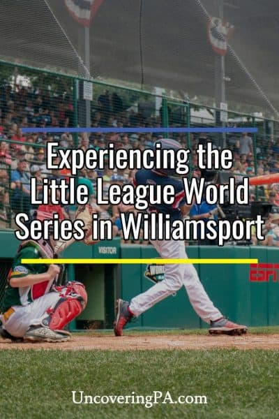 Tips for visiting the Little League World Series in Williamsport, Pennsylvania