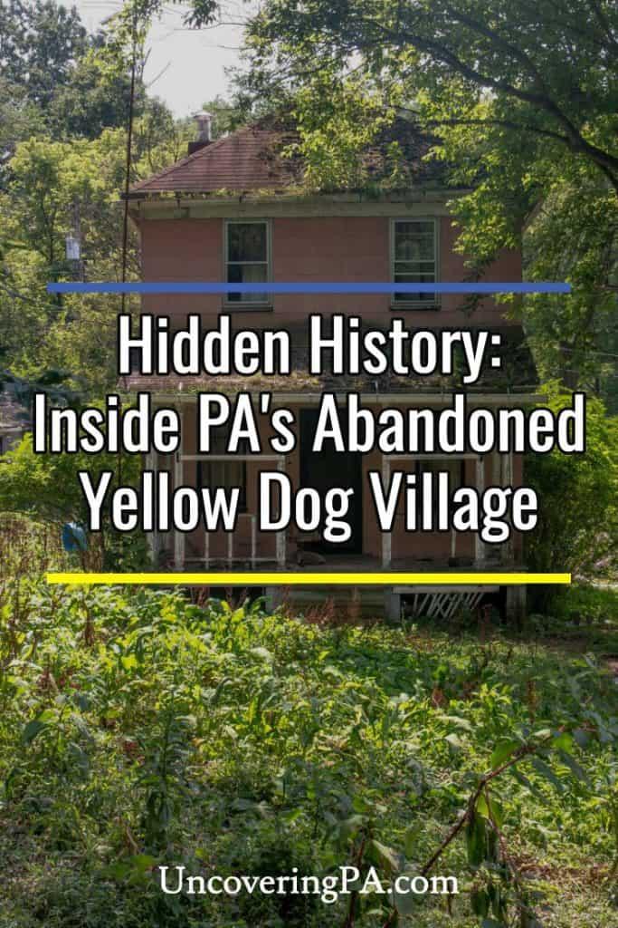 Inside the Abandoned Yellow Dog Village near Kittanning, Pennsylvania