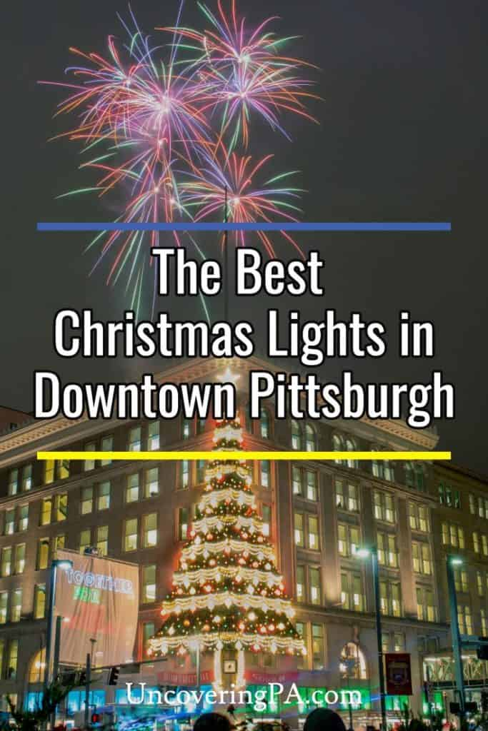The best Christmas Lights in Pittsburgh's Downtown