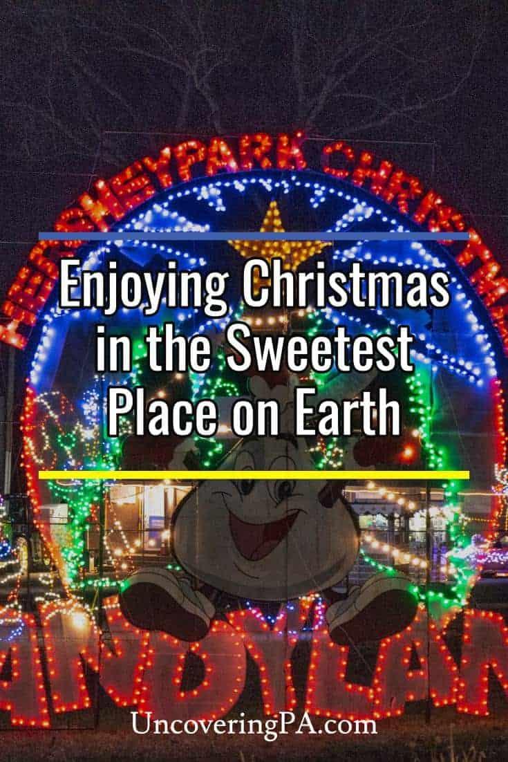 Visiting Hershey Sweet Lights in Hershey, Pennsylvania during the Christmas season