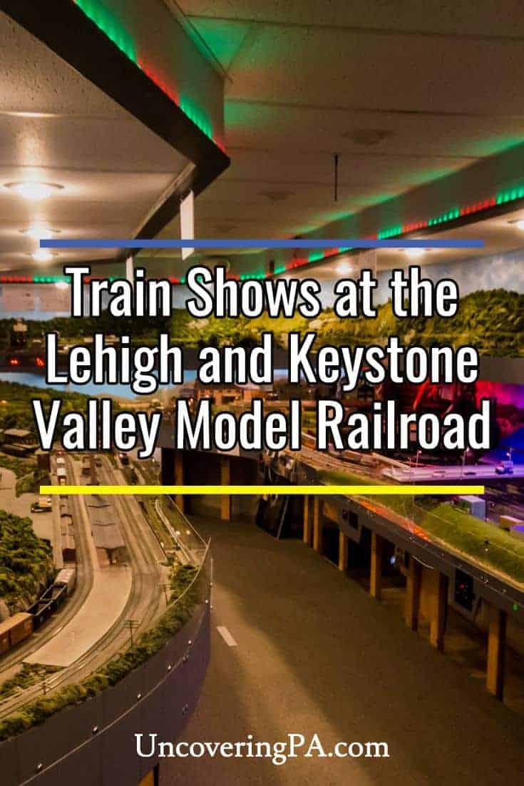 Train Shows at the Lehigh and Keystone Valley Model Railroad Museum in Bethlehem, Pennsylvania