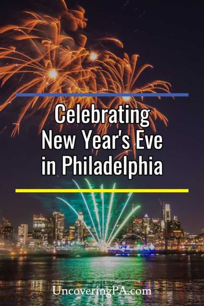 Celebrating New Year's Eve in Philadelphia, Pennsylvania