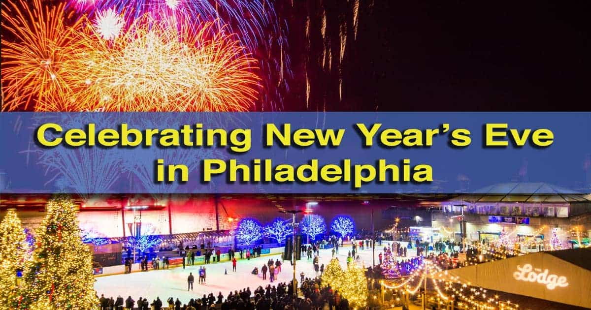 What to do during Philadelphia's New Year's Eve Celebrations